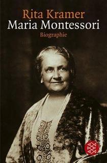 Maria Montessori. Leben und Werk einer großen Frau